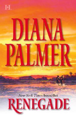 [PDF] [EPUB] Renegade (Long, Tall Texans, #26) Download by Diana Palmer