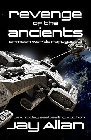 [PDF] [EPUB] Revenge of the Ancients (Crimson Worlds Refugees #3) Download by Jay Allan