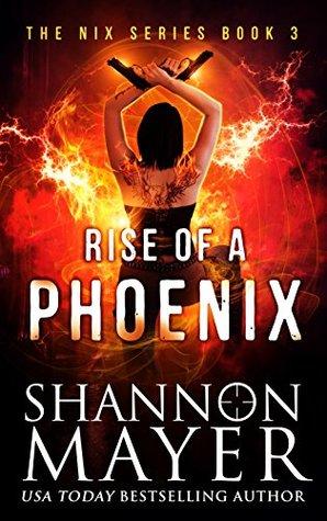 [PDF] [EPUB] Rise of a Phoenix (Nix #3) Download by Shannon Mayer