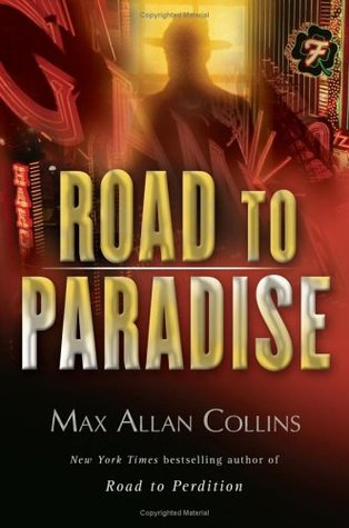[PDF] [EPUB] Road to Paradise (Road to Perdition, #4) Download by Max Allan Collins