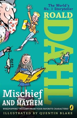 [PDF] [EPUB] Roald Dahl's Mischief and Mayhem Download by Roald Dahl