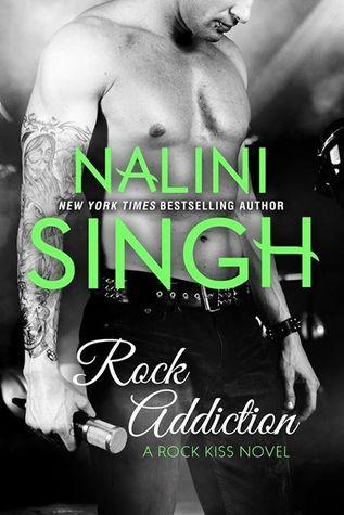 [PDF] [EPUB] Rock Addiction (Rock Kiss, #1) Download by Nalini Singh