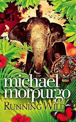 [PDF] [EPUB] Running Wild Download by Michael Morpurgo