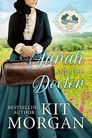 [PDF] [EPUB] Sarah and the Doctor (Prairie Tales, #1) Download by Kit Morgan