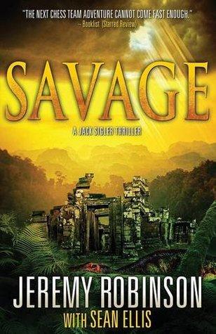 [PDF] [EPUB] Savage (Chess Team Adventure #6) Download by Jeremy Robinson