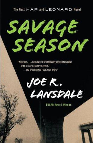[PDF] [EPUB] Savage Season (Hap Collins and Leonard Pine, #1) Download by Joe R. Lansdale