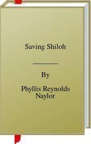 [PDF] [EPUB] Saving Shiloh Download by Phyllis Reynolds Naylor