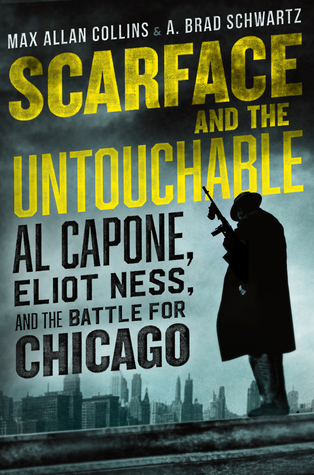 [PDF] [EPUB] Scarface and the Untouchable: Al Capone, Eliot Ness, and the Battle for Chicago Download by Max Allan Collins