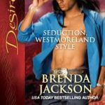 [PDF] [EPUB] Seduction, Westmoreland Style (Westmoreland Series #10) Download