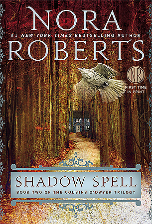 [PDF] [EPUB] Shadow Spell (The Cousins O'Dwyer Trilogy, #2) Download by Nora Roberts