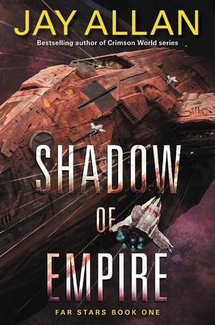 [PDF] [EPUB] Shadow of Empire (Far Star Trilogy #1) Download by Jay Allan