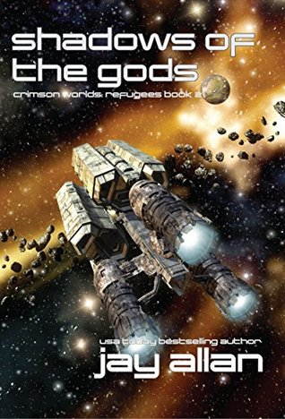 [PDF] [EPUB] Shadows of the Gods (Crimson Worlds Refugees #2) Download by Jay Allan