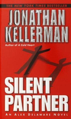 [PDF] [EPUB] Silent Partner (Alex Delaware, #4) Download by Jonathan Kellerman