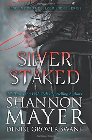 [PDF] [EPUB] Silver Staked (The Blood Borne #1) Download by Shannon Mayer