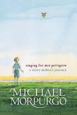[PDF] [EPUB] Singing for Mrs Pettigrew: A Story Maker's Journey Download by Michael Morpurgo