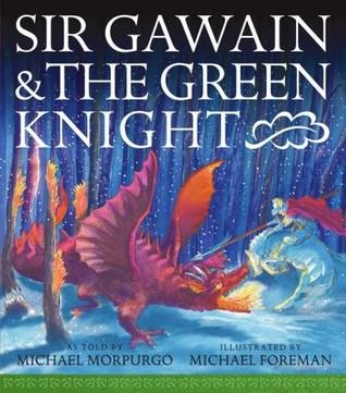 [PDF] [EPUB] Sir Gawain and the Green Knight Download by Michael Morpurgo