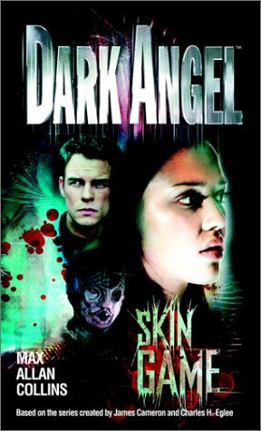 [PDF] [EPUB] Skin Game (Dark Angel, #2) Download by Max Allan Collins