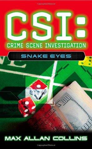 [PDF] [EPUB] Snake Eyes (CSI: Crime Scene Investigation, #8) Download by Max Allan Collins