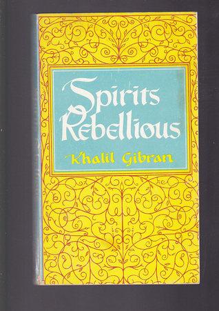 [PDF] [EPUB] Spirits Rebellious Download by Kahlil Gibran