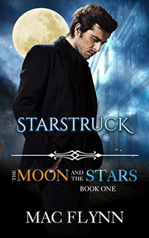 [PDF] [EPUB] Starstruck (The Moon and the Stars #1) Download by Mac Flynn