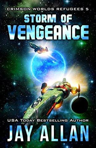 [PDF] [EPUB] Storm of Vengeance (Crimson Worlds Refugees #5) Download by Jay Allan