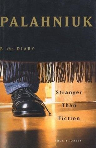 [PDF] [EPUB] Stranger Than Fiction: True Stories Download by Chuck Palahniuk