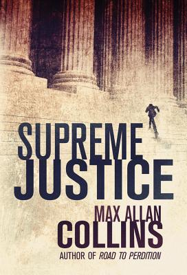 [PDF] [EPUB] Supreme Justice Download by Max Allan Collins