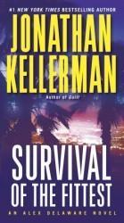 [PDF] [EPUB] Survival of the Fittest (Alex Delaware #12) Download by Jonathan Kellerman