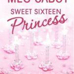 [PDF] [EPUB] Sweet Sixteen Princess (The Princess Diaries, #7.5) Download