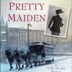 [PDF] [EPUB] Tell Me, Pretty Maiden (Molly Murphy Mysteries, #7) Download