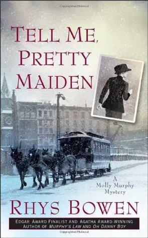 [PDF] [EPUB] Tell Me, Pretty Maiden (Molly Murphy Mysteries, #7) Download by Rhys Bowen