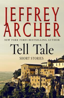 [PDF] [EPUB] Tell Tale: Short Stories Download by Jeffrey Archer