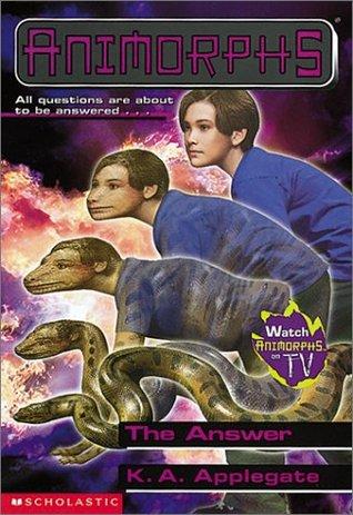 [PDF] [EPUB] The Answer (Animorphs, #53) Download by K.A. Applegate