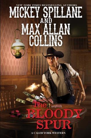 [PDF] [EPUB] The Bloody Spur (A Caleb York Western) Download by Mickey Spillane