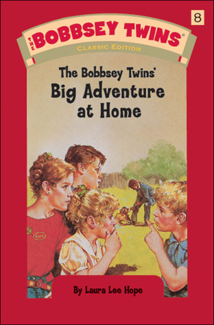 [PDF] [EPUB] The Bobbsey Twins' Big Adventure at Home (The Bobbsey Twins #8) Download by Laura Lee Hope