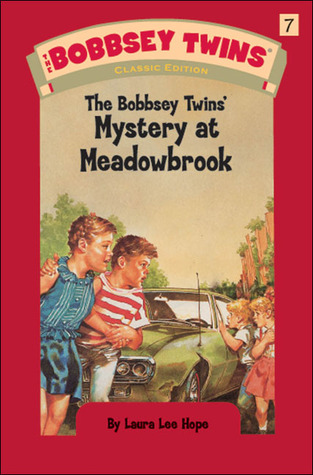 [PDF] [EPUB] The Bobbsey Twins' Mystery at Meadowbrook (Bobbsey Twins, #7) Download by Laura Lee Hope