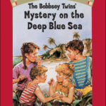 [PDF] [EPUB] The Bobbsey Twins' Mystery on the Deep Blue Sea (Bobbsey Twins, #11) Download