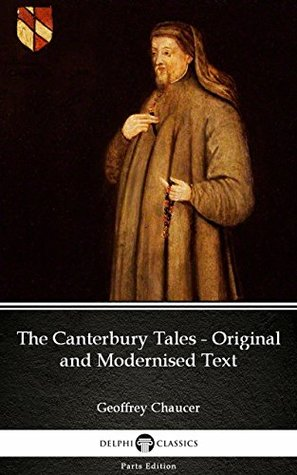 [PDF] [EPUB] The Canterbury Tales - Original and Modernised Text by Geoffrey Chaucer - Delphi Classics (Illustrated) (Delphi Parts Edition (Geoffrey Chaucer)) Download by Geoffrey Chaucer