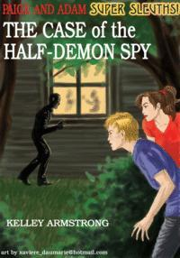 [PDF] [EPUB] The Case of the Half-Demon Spy (Otherworld Stories, #0.10) Download by Kelley Armstrong