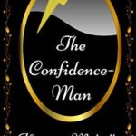 [PDF] [EPUB] The Confidence – Man: By Herman Melville – Illustrated Download