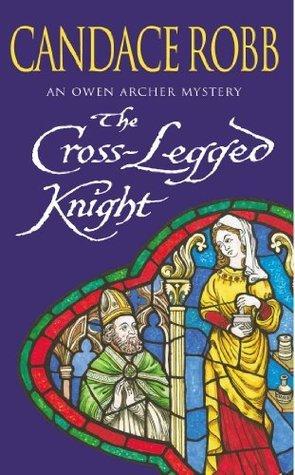 [PDF] [EPUB] The Cross-Legged Knight (Owen Archer, #8) Download by Candace Robb