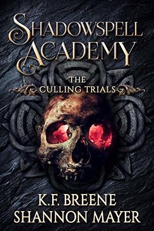 [PDF] [EPUB] The Culling Trials 2 (Shadowspell Academy, #2) Download by K.F. Breene