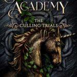[PDF] [EPUB] The Culling Trials 3 (Shadowspell Academy, #3) Download