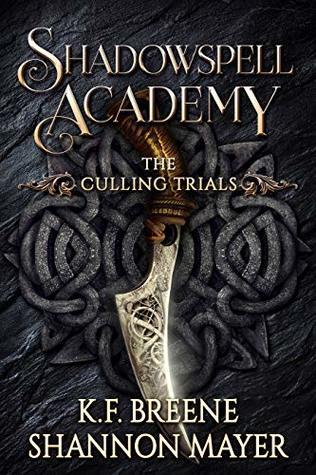 [PDF] [EPUB] The Culling Trials (Shadowspell Academy, #1) Download by K.F. Breene