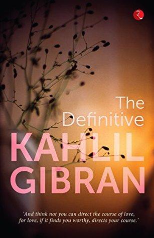 [PDF] [EPUB] The Definitive Kahlil Gibran Download by Kahlil Gibran