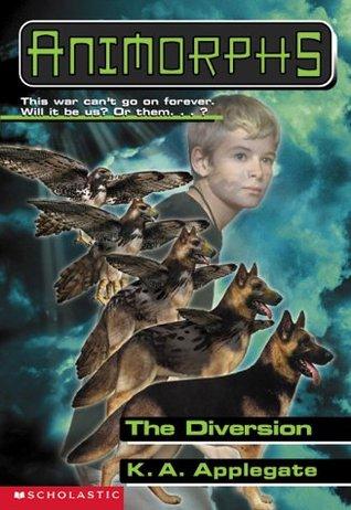 [PDF] [EPUB] The Diversion (Animorphs, #49) Download by K.A. Applegate
