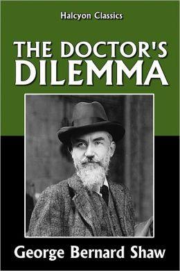 [PDF] [EPUB] The Doctor's Dilemma Download by George Bernard Shaw