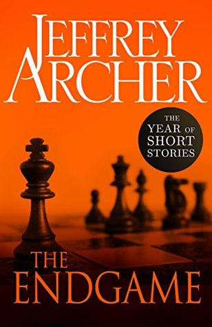 [PDF] [EPUB] The Endgame: The Year of Short Stories – December Download by Jeffrey Archer