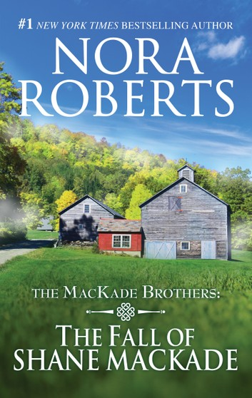 [PDF] [EPUB] The Fall of Shane MacKade (The MacKade Brothers, #4) Download by Nora Roberts