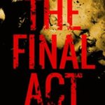 [PDF] [EPUB] The Final Act (The House of Jack the Ripper, #8) Download